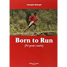 Born to run: (Né pour courir)