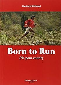 Born to run (Né pour courir)  par McDougall