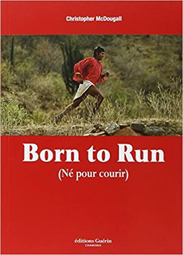 Né pour courir-livre-carrière-créativité-confiance-booster-livres pour-stress-15 livre indispensables-devoloppement personnel-réussite-meilleur-change-vie-livres inspirant-atteindre-objectif-entrepreneur-eta-esprit