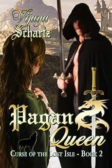 Pagan Queen (Curse of the Lost Isle Book 2) by [Schartz, Vijaya]