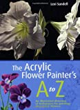The Acrylic Flower Painter's A-Z, Lexi Sundell, 1844482944