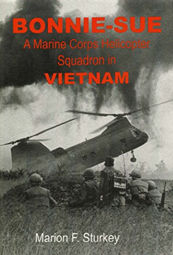 BONNIE-SUE: A Marine Corps Helicopter Squadron in Vietnam ()