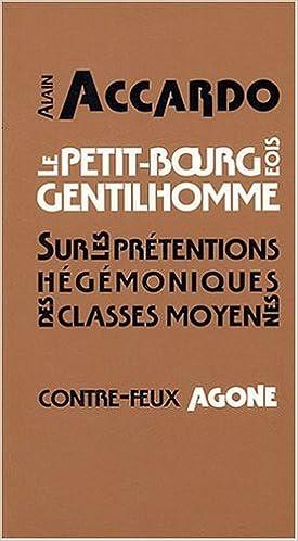 Livres gratuits Le petit bourgeois gentilhomme : Sur les prétentions hégémoniques des classes moyennes pdf