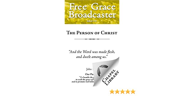 The Person of Christ (Free Grace Broadcaster, Puritan Collection, #219)