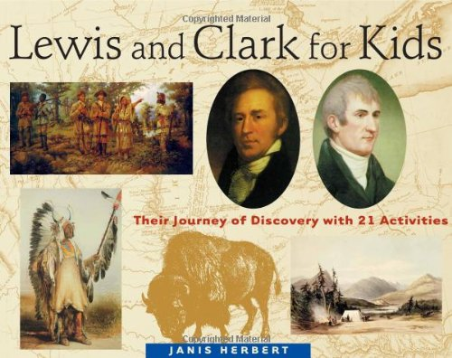 Download Lewis and Clark for Kids: Their Journey of Discovery with 21 Activities (For Kids series) pdf