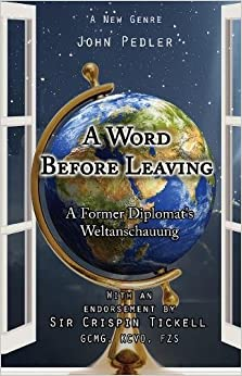 A Word Before Leaving: A Former Diplomat's Weltanschauung