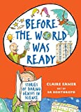 Before the World Was Ready, Claire Eamer, 155451536X