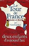 img - for Le tour de France , suite et fin, par Camille et Paul deux enfants d'aujourd'hui. Tome 2 book / textbook / text book