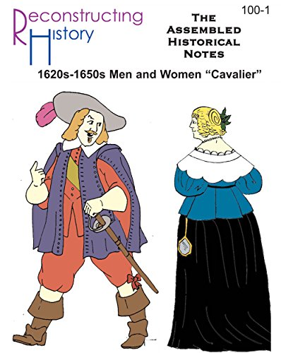 Cavalier Assembled Historical Notes: costume notes for the early 17th century