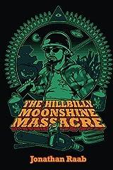 The Hillbilly Moonshine Massacre by Jonathan Raab (2015-09-16) Paperback