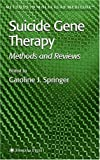 Suicide Gene Therapy : Methods and Reviews, , 0896039714