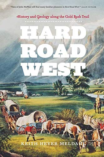 Hard Road West: History and Geology along the Gold Rush Trail (Best Way To Own Gold And Silver)