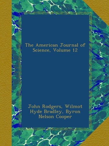 The American Journal of Science, Volume 12 pdf