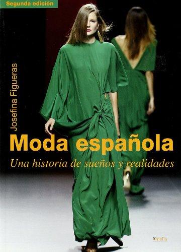 Descargar Libro Moda Española - Una Historia De Sueños Y Realidades Josefina Figueras