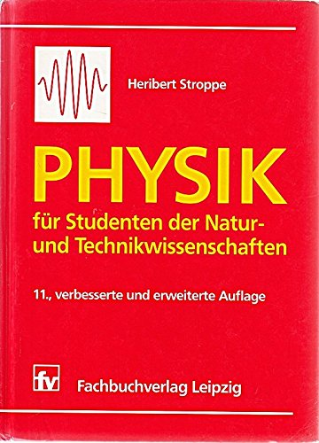 Physik für Studenten der Natur- und Technikwissenschaften.