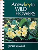 A New Key to Wild Flowers, Hayward, John, 0521285666