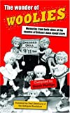 The Wonder of Woolies: Memories from Both Sides of the Counter of Britain's Best-loved Store