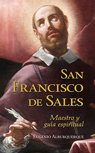 Descargar Libro San Francisco De Sales: Maestro Y Guía Espiritual Eugenio Alburquerque Frutos