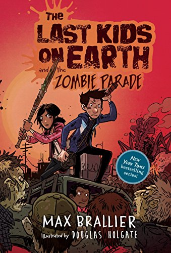 The Last Kids on Earth and the Zombie Parade [Max Brallier] (Tapa Dura)