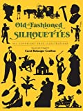 Old-Fashioned Silhouettes: 942 Copyright-Free Illustrations (Dover Pictorial Archive)