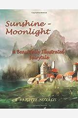 Sunshine - Moonlight: A Beautifully Illustrated Fairytale Paperback
