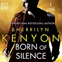 Born of Silence: The League Series, Book 5 Audiobook by Sherrilyn Kenyon Narrated by Holter Graham