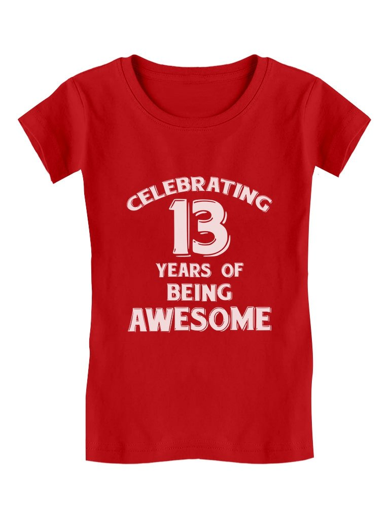 13 Years of Being Awesome! 13 Year Old Birthday Gift Girls' Fitted Kids T-Shirt GZrrtZ0gwm