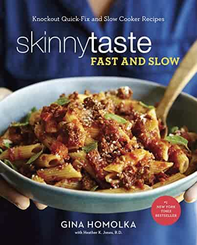 Skinnytaste Fast and Slow: Knockout Quick-Fix and Slow Cooker Recipes