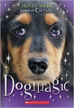 Dog Magic (Animal Magic (Scholastic)) by Holly Webb (2009-10-01)