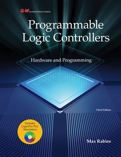 Programmable Logic Controllers: Hardware and Programming by Max Rabiee (2012-08-06)