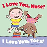 I Love You, Nose! I Love You, Toes!, Linda Davick, 1442460377