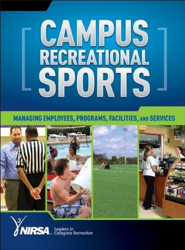 Campus Recreational Sports: Managing Employees, Programs, Facilities, and Services by NIRSA (2012) Hardcover