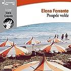 Poupée volée | Livre audio Auteur(s) : Elena Ferrante Narrateur(s) : Ivana Coppola