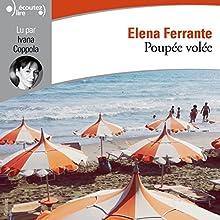 Poupée volée   Livre audio Auteur(s) : Elena Ferrante Narrateur(s) : Ivana Coppola