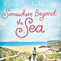 Somewhere Beyond the Sea Audiobook by Miranda Dickinson Narrated by To Be Announced