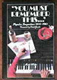 You Must Remember This : Popular Songwriters, 1900-1980, White, Mark, 0684184338