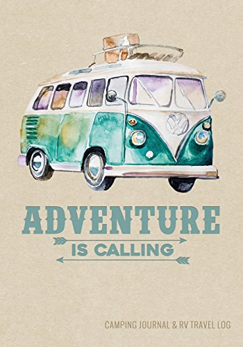 Camping Journal & RV Travel Logbook, Adventure Is Calling, used for sale  Delivered anywhere in Canada