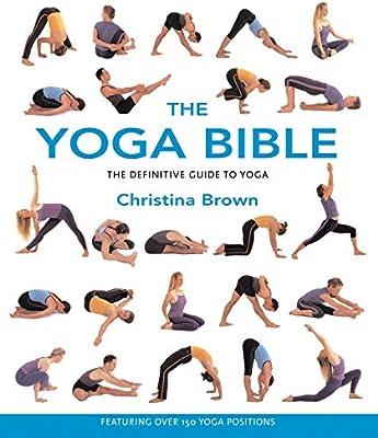 The Yoga Bible Brown Christina 0035313108921 Amazon Com Books