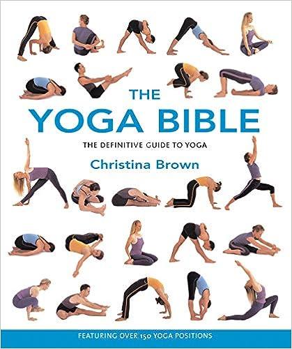The Yoga Bible by Christina Brown