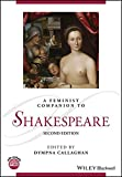 A Feminist Companion to Shakespeare (Blackwell Companions to Literature and Culture)