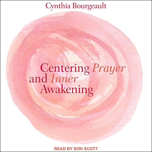 Centering Prayer and Inner Awakening by Tantor Audio
