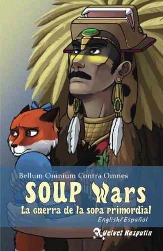 Bellum Omnium Contra Omnes (SOUP Wars: La guerra de la sopa primordial) (Volume 1) (Spanish Edition)