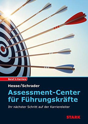 Hesse/Schrader: Assessment Center für Führungskräfte Taschenbuch – 26. Oktober 2016 Jürgen Hesse Hans Christian Schrader Stark Verlag 3849020894