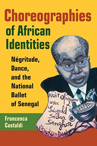 Choreographies of African Identities: Negritude, Dance, and the National Ballet of Senegal