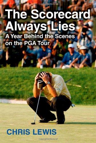 The Scorecard Always Lies: A Year Behind the Scenes on the PGA Tour PDF