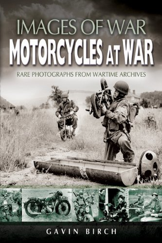 Motorcycles at War: Rare Photographs from Wartime Archives (Images of War) ()
