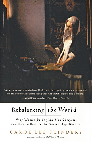 Rebalancing the World: Why Women Belong and Men Compete and How to Restore the Ancient Equilibrium