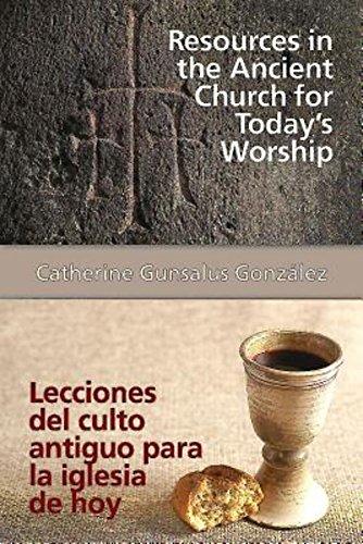 Resources in the Ancient Church for Today's Worship AETH: Lecciones del culto antiguo para la iglesia de hoy AETH