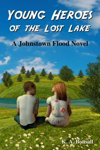 Young Heroes of the Lost Lake: A Johnstown Flood Novel
