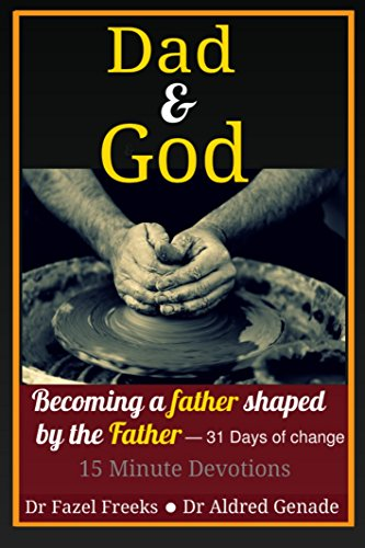 DAD & GOD: BECOMING A FATHER SHAPED BY THE FATHER - Kindle